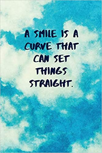 a smile is a curve that can set things straight inspirational