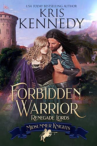 Forbidden Warrior (Midsummer Knights Book 1) by [Kennedy, Kris, Knights, Midsummer]