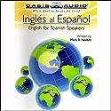 Ingles al Espanol Audiobook by Mark R. Nesbitt Narrated by David Rojas, Cindy Rojas