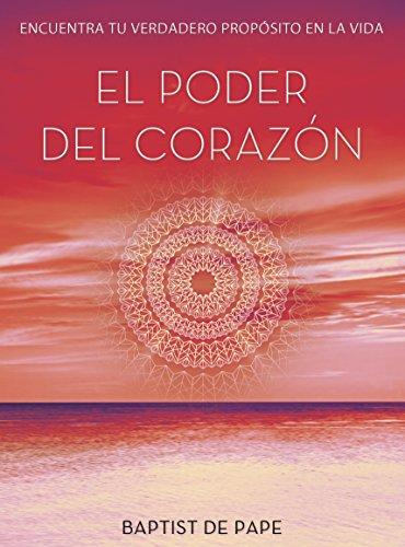 El poder del corazon / The Power Of The Heart (Spanish Edition) (The Power Of The Heart Baptist De Pape)