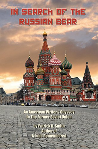 In Search of the Russian Bear: An American Writer's Odyssey In The Former Soviet Union