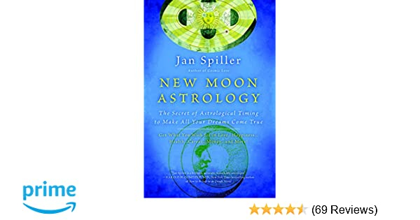 Amazon New Moon Astrology The Secret Of Astrological Timing To