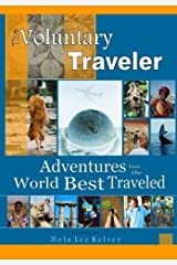 The Voluntary Traveler: Adventures from the Road Best Traveled by Julie Schwietert (2009-08-15) Paperback