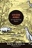 Centering Animals in Latin American History, , 0822353970