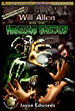 Will Allen and the Hideous Shroud (The Chronicles of the Monster Detective Agency Book 3)
