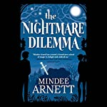 The Nightmare Dilemma | Mindee Arnett