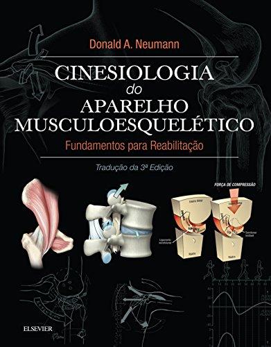 Cinesiologia do Aparelho Musculoesquelético: Fundamentos para Reabilitação