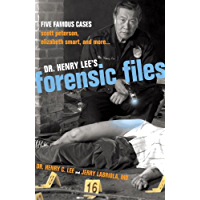 Dr. Henry Lee's Forensic Files: Five Famous Cases Scott Peterson, Elizabeth Smart, and more...: Five Famous Cases, Scott Peterson, Elizabeth Smart and More...