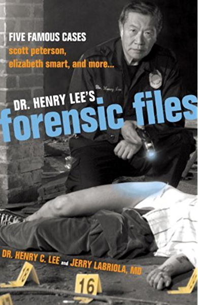 Dr Henry Lee S Forensic Files Five Famous Cases Scott Peterson Elizabeth Smart And More Kindle Edition By Lee Henry C Professional Technical Kindle Ebooks Amazon Com