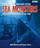Sea Monsters: Prehistoric Predators of the Deep (Walking With Dinosaurs Special) by Nigel Marven (2003-10-16)