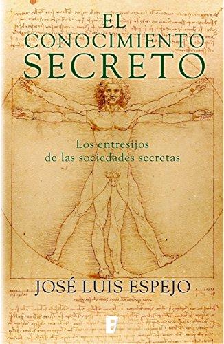 El conocimiento secreto Los entresijos de las sociedades secr