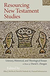 Resourcing New Testament Studies: Literary, Historical, and Theological Essays in Honor of David L. Dungan