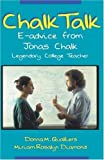 img - for Chalk Talk: E-advice from Jonas Chalk, Legendary College Teacher by Donna M. Qualters (2004-03-04) book / textbook / text book