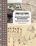 Egyptologists' Notebooks: The Golden Age of Nile