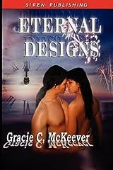 Eternal Designs by Gracie C. McKeever (2008-03-13) Paperback