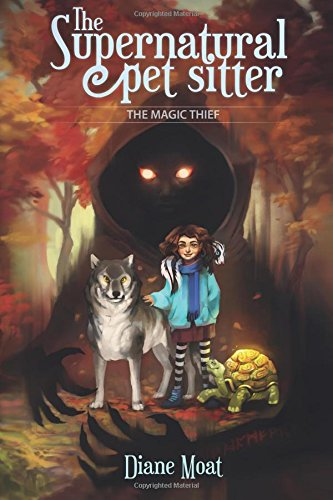 The Supernatural Pet Sitter: The Magic Thief (Volume 1) ePub fb2 book