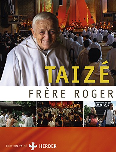 Frère Roger Taizé: Ein Bildband