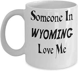 11oz Mug Custom Home State Mug Custom Wyoming Mug Custom State Mug Going Away Gift State Mugs Moving Away State Gift Someone Love Me al0479