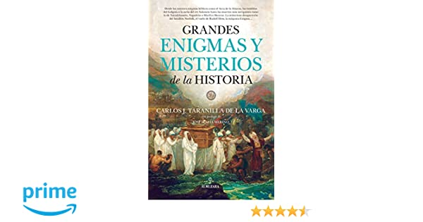 Grandes Enigmas Y Misterios De La Historia: Amazon.es: C. J. Taranilla De La Varga: Libros