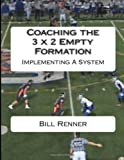 Coaching the 3 X 2 Empty Formation, Bill Renner, 1494759276