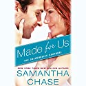 Made for Us Audiobook by Samantha Chase Narrated by Christopher Kipiniak, Julia Motyka