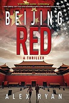 Beijing Red: A Thriller (A Nick Foley Thriller) by [Ryan, Alex]