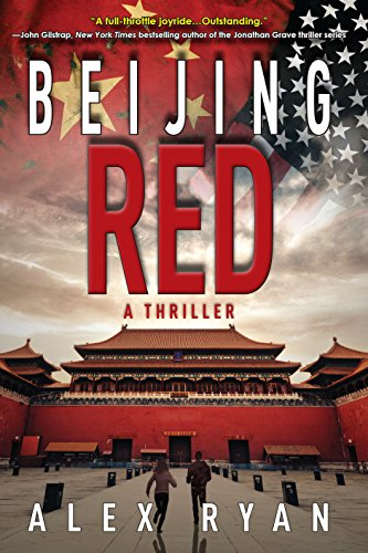 Beijing Red: A Thriller (A Nick Foley Thriller) by [Ryan, Alex]