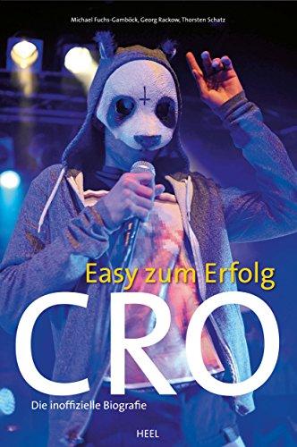 Cro - Easy zum Erfolg: Die inoffizielle Biografie (German Edition)