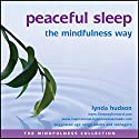Peaceful Sleep the Mindfulness Way Speech by Lynda Hudson Narrated by Lynda Hudson