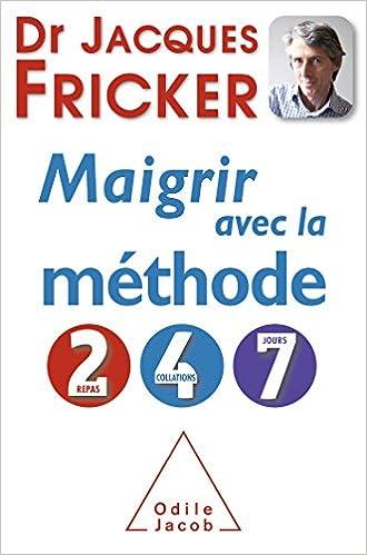 Maigrir avec la méthode 2 – 4 – 7 - Jacques Fricker