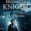 Brooklyn Knight Audiobook by C. J. Henderson Narrated by Paul Neal Rohrer
