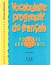 Vocabulaire progressif du français pour les adolescents - Niveau débutant - Livre: Livre debutant