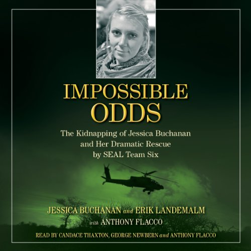 Impossible Odds: The Kidnapping of Jessica Buchanan and Her Dramatic Rescue by SEAL Team Six Audiobook [Free Download by Trial] thumbnail