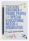 Teaching Children and Young People with Special Educational Needs and Disabilities, Martin-Denham, Sarah, 1446294323