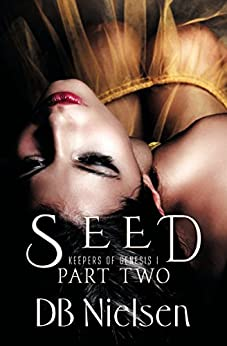 SEED: Part Two (Keepers of Genesis Series Book 2) by [Nielsen, DB]
