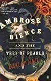 Ambrose Bierce and the Trey of Pearls, Oakley M. Hall, 0143034707
