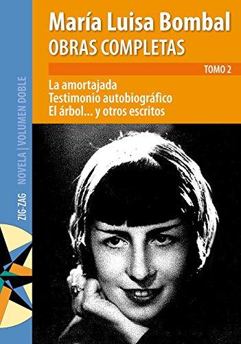 Obras completas de M. Luisa Bombal Tomo 2 La amortajada (Spanish Edition)