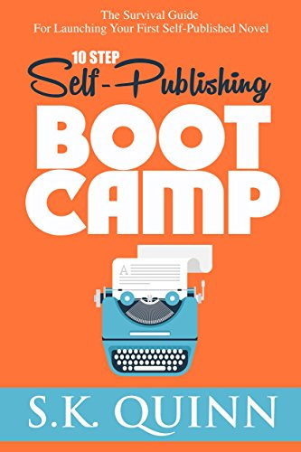!!READ!! 10 Step Self-Publishing BOOT CAMP: The Survival Guide For Launching Your First Novel (Career Author #1). against Rubio titulos Lanta building