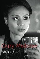 Crazy Medicine: Now a short film set in Bangkok, Thailand