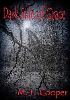 Dark Side of Grace by [Cooper, M. L. ]