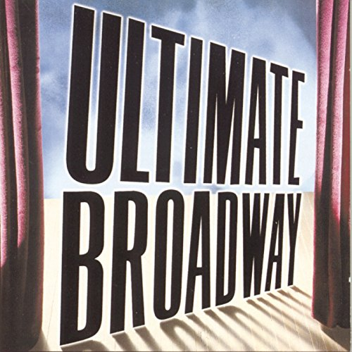 Broadway Show Tunes - Ultimate Broadway [Clean]