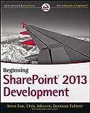 Beginning SharePoint 2013 Development, Steve Fox and Donovan Follette, 1118495845