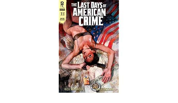 Amazon Com The Last Days Of American Crime 1 Ebook Remender Rick Greg Tocchini Kindle Store