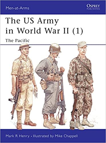 The US Army of World War II, Volume 1: The Pacific (Men-At