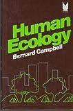 Human Ecology, Campbell, Bernard, 0202020258