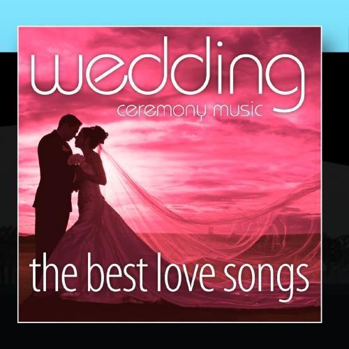 Wedding Ceremony Music Cd (The Best Love Songs)