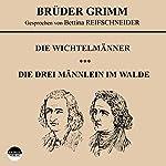 Die Wichtelmänner / Die drei Männlein im Walde |  Brüder Grimm