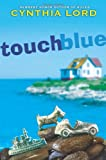 Touch Blue, Cynthia Lord, 0545035317
