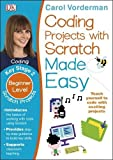Coding Projects with Scratch Made Easy Ages 8-12 Key Stage 2 (Made Easy Workbooks)