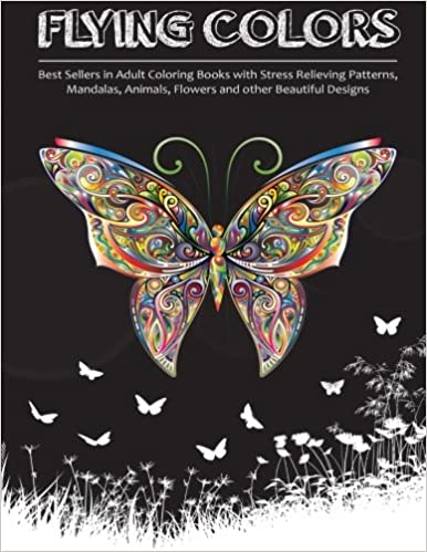 Coloring Pictures Of Animals And Flowers : Amazon.com: flying colors!: best sellers in adult coloring books